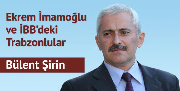 Ekrem İmamoğlu ve İBB'deki Trabzonlular