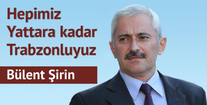 Hepimiz Yattara kadar Trabzonluyuz