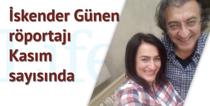 İskender Günen röportajı Kasım sayısında...