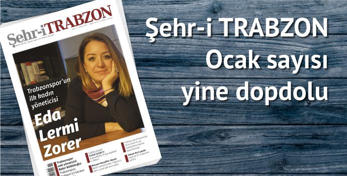 Şehr-i TRABZON Dergisinin yeni sayısı yayınlandı