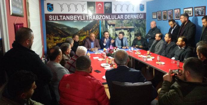 Sultanbeyli Trabzonlular Derneği aday adaylarını ağırladı