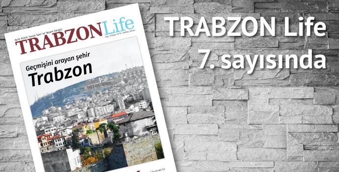 TRABZON Life 7. Sayısında