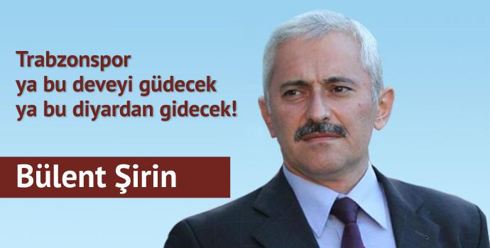 Trabzonspor ya deveyi güdecek ya bu diyardan gidecek!