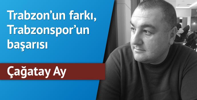Trabzon'un farkı, Trabzonspor'un başarısı...
