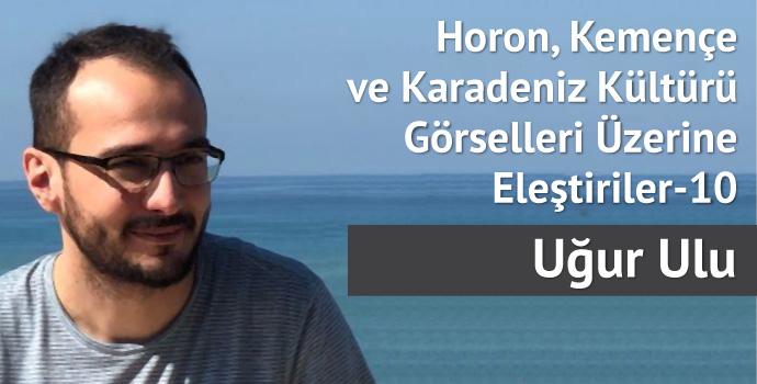 Horon, Kemençe ve Karadeniz Kültürü Görselleri Üzerine Eleştiriler–10