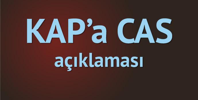 KAP'a CAS açıklaması