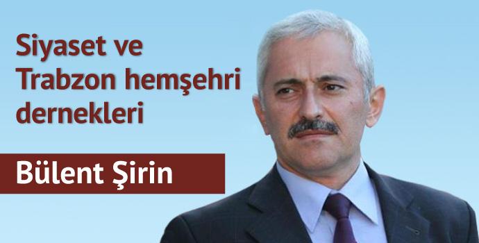Siyaset ve Trabzon hemşehri dernekleri