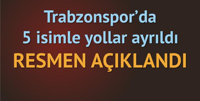 Trabzonspor'da 5 isimle yollar ayrıldı!