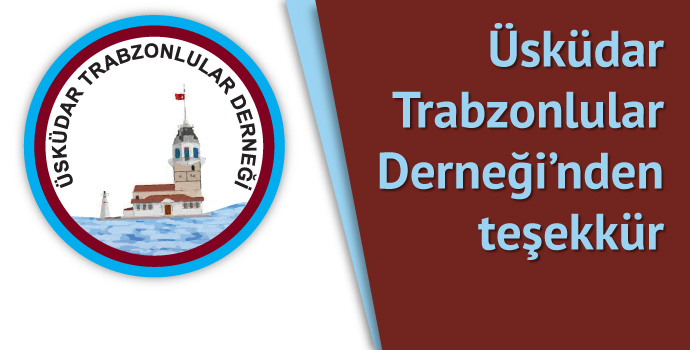 Üsküdar Trabzonlular Derneği'nden teşekkür