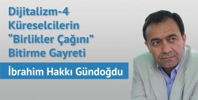"""DİJİTALİZM -4  Küreselcilerin """"Birlikler Çağını"""" Bitirme Gayreti"""