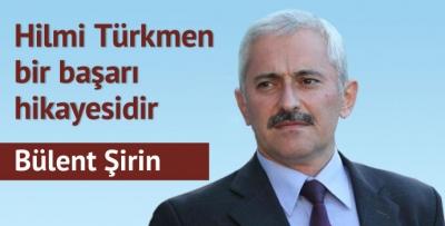 Hilmi Türkmen bir başarı hikayesidir