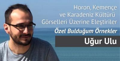 Horon, Kemençe ve Karadeniz Kültürü  Görselleri Üzerine Eleştiriler – Özel Bulduğum Örnekler