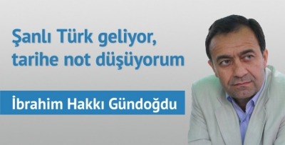 Şanlı Türk geliyor, tarihe not düşüyorum