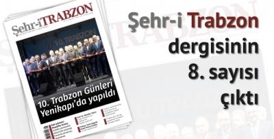 Şehr-i Trabzon Dergisinin 8. Sayısı çıktı