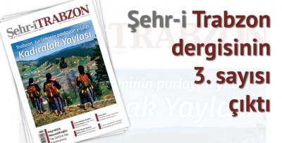 Şehr-i TRABZON Dergisinin 3. Sayısı çıktı