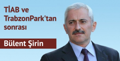 TİAB ve TrabzonPark'tan sonrası